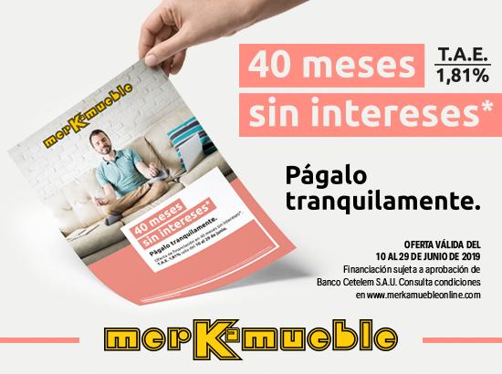 ESPECIAL FINANCIACIÓN - 40 MESES SIN INTERESES - MERKAMUEBLE